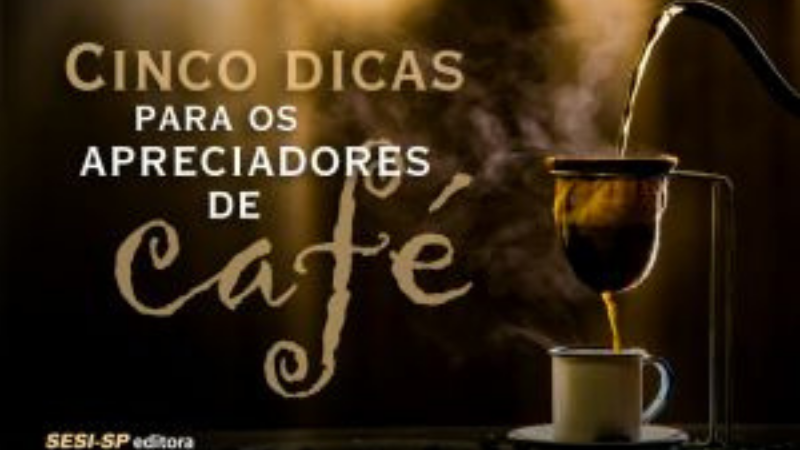 O especialista Ensei Neto, autor do livroReceitinhas para você - Café(SESI-SP Editora), apresenta cinco importantes dicas aos apreciadores de um bom cafezinho