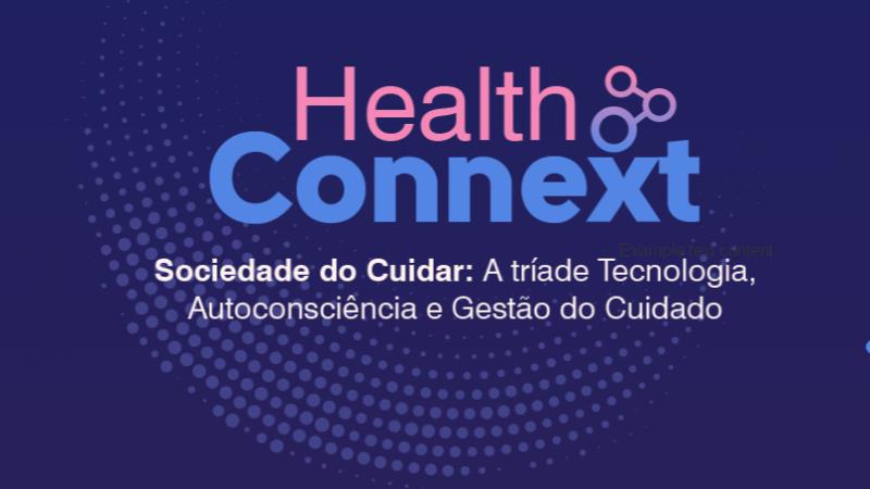 O Health Connext propõe questionar e apresentar soluções relacionadas aos impactos causados pela pandemia em hospitais, operadoras e unidades de Saúde Pública